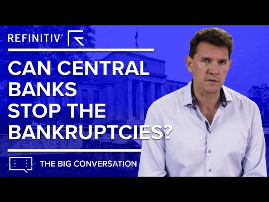 Can Central Banks Stop the Bankruptcies?   The Big Conversation   Refinitiv