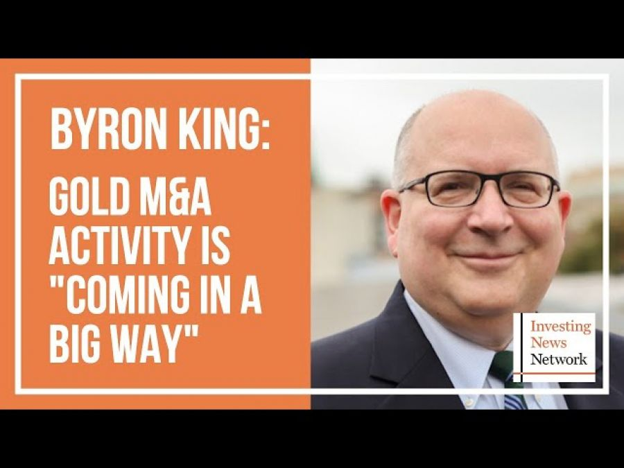 "Byron King: Gold M&A Activity is ""Coming in a Big Way"""