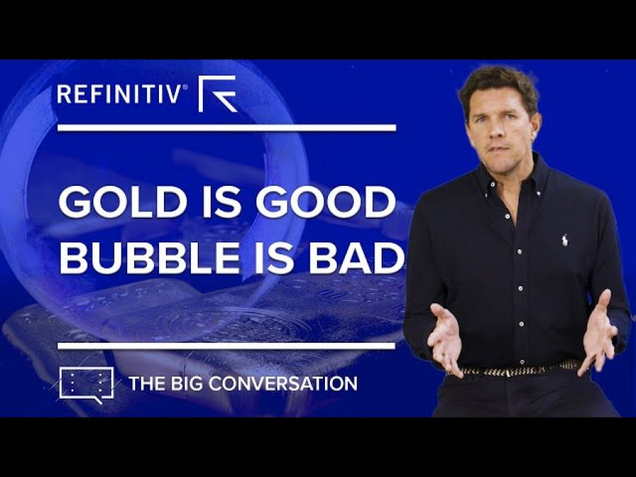 Gold is Good, Bubbles are Bad | The Big Conversation | Refinitiv